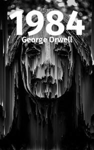 1984 (Neunzehnhundertvierundachtzig) - George Orwell pdf download