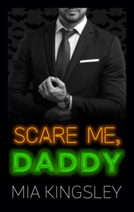 Scare Me, Daddy - Mia Kingsley pdf download
