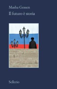 Il futuro è storia - Masha Gessen pdf download