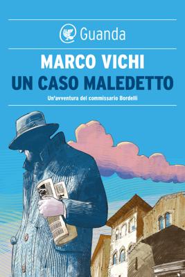 Un caso maledetto - Marco Vichi pdf download