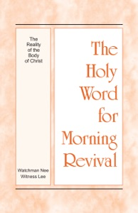 The Holy Word for Morning Revival - The Reality of the Body of Christ - Witness Lee pdf download