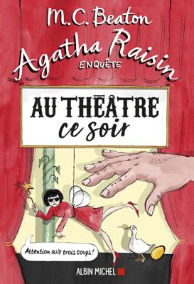 Agatha Raisin enquête 25 - Au théâtre ce soir - Florence Schneider & M.C. Beaton pdf download