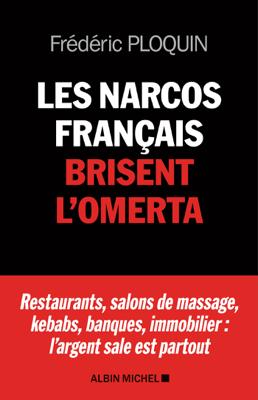 Les Narcos français brisent l'omerta - Frédéric Ploquin pdf download