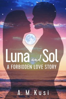 Luna and Sol - A. M. Kusi