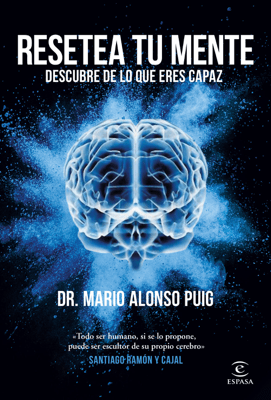Resetea tu mente. Descubre de lo que eres capaz - Mario Alonso Puig pdf download