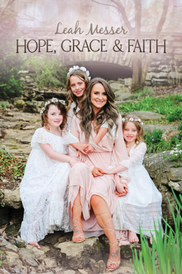 Hope, Grace, & Faith - Leah Messer pdf download