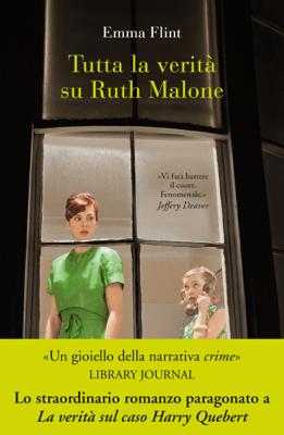 Tutta la verità su Ruth Malone - Emma Flint pdf download
