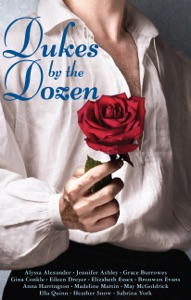 Dukes by the Dozen - Alyssa Alexander, Elizabeth Essex, Madeline Martin, Grace Burrowes, Gina Conkle, Ella Quinn, May McGoldrick, Bronwen Evans, Jennifer Ashley, Anna Harrington, Heather Snow, Sabrina York & Eileen Dreyer pdf download