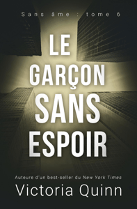 Le garçon sans espoir - Victoria Quinn pdf download