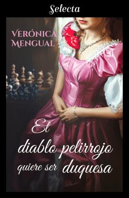 El diablo pelirrojo quiere ser duquesa - Verónica Mengual pdf download