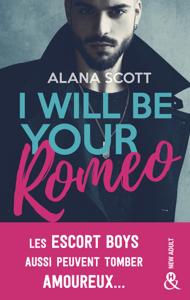 I Will Be Your Romeo - Alana Scott pdf download