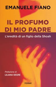 Il profumo di mio padre - Emanuele Fiano pdf download