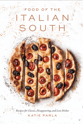 Food of the Italian South - Katie Parla