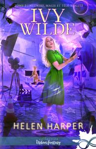 Meurtres, magie et télé-réalité - Helen Harper pdf download