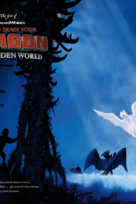 The Art of How to Train Your Dragon: The Hidden World - Linda Sunshine & Iain Morris