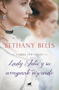 Lady Jolie y su arrogante vizconde (Damas Perversas 1) - Bethany Bells pdf download