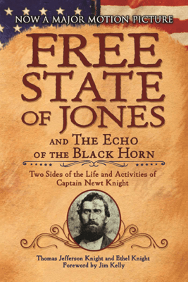 The Free State of Jones and The Echo of the Black Horn - Thomas Jefferson Knight, Ethel Knight & Jim Kelly