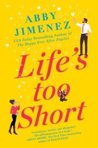 Life's Too Short - Abby Jimenez pdf download