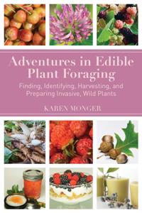 Adventures in Edible Plant Foraging - Karen Monger pdf download