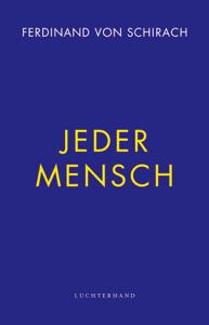 Jeder Mensch - Ferdinand von Schirach pdf download