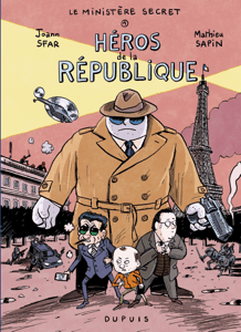 Le Ministère Secret - tome 1 - Héros de la République - Joann Sfar pdf download