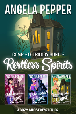 Restless Spirits Cozy Ghost Mystery Trilogy - Angela Pepper pdf download