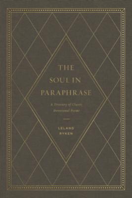 The Soul in Paraphrase - Leland Ryken