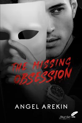 The Missing Obsession (dark romance) - Angel Arekin pdf download