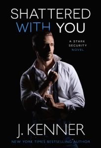 Shattered With You - J. Kenner pdf download