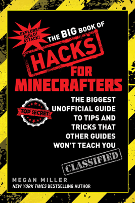 The Big Book of Hacks for Minecrafters - Megan Miller