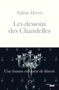 Les Dessous des Chandelles - Une femme en quête de liberté - Valérie Hervo pdf download