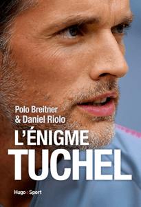 L'énigme Tuchel - Daniel Riolo & Polo Breitner pdf download