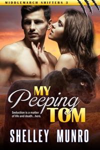 My Peeping Tom - Shelley Munro pdf download