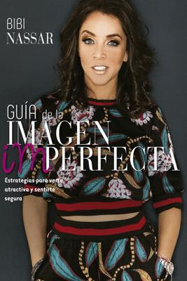 Guía de la imagen imperfecta - Bibi Nassar
