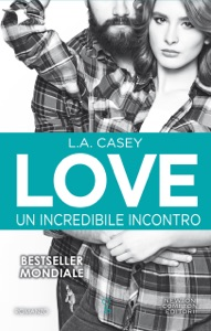 Love. Un incredibile incontro - L.A. Casey pdf download