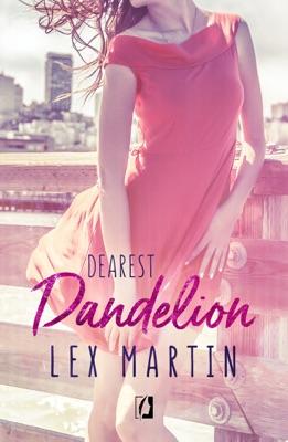 Dandelion. Dearest. Tom 2 - Lex Martin pdf download