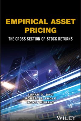 Empirical Asset Pricing - Turan G. Bali, Robert F. Engle & Scott Murray