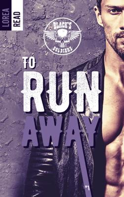 Black's soldiers - To Run Away - Lorea READ pdf download