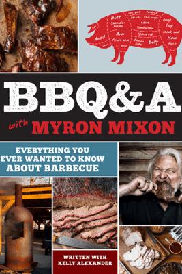 BBQ&A with Myron Mixon - Myron Mixon