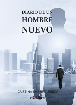 Diario de un hombre nuevo - Cristina Jiménez Urriza pdf download