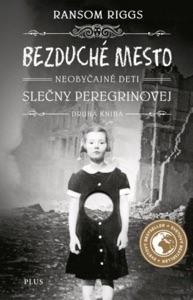Bezduché mesto Neobyčajné deti slečny Peregrinovej - Ransom Riggs pdf download