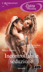 Incontrollabile seduzione (I Romanzi Extra Passion) - Maya Banks pdf download