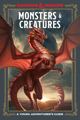 Monsters & Creatures (Dungeons & Dragons) - Jim Zub, Stacy King, Andrew Wheeler & Official Dungeons & Dragons Licensed