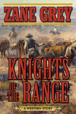 Knights of the Range - Zane Grey pdf download