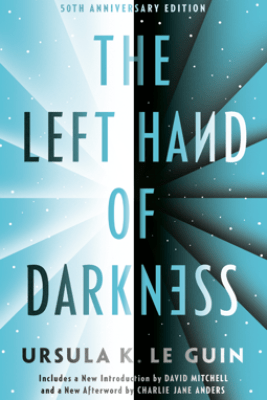 The Left Hand of Darkness - Ursula K. Le Guin & Charlie Jane Anders