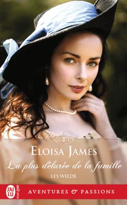 Les Wilde (Tome 4) - La plus délurée de la famille - Eloisa James pdf download