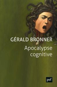 Apocalypse cognitive - Gérald Bronner pdf download