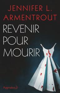 Revenir pour mourir - Jennifer L. Armentrout pdf download