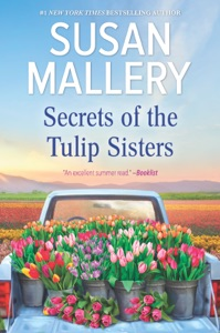 Secrets of the Tulip Sisters - Susan Mallery pdf download