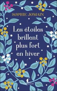 Les étoiles brillent plus fort en hiver - Sophie Jomain pdf download